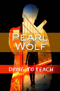 Dying to Teach -- Pearl Wolf